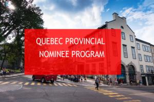 Quebec Provincial Nominee Program